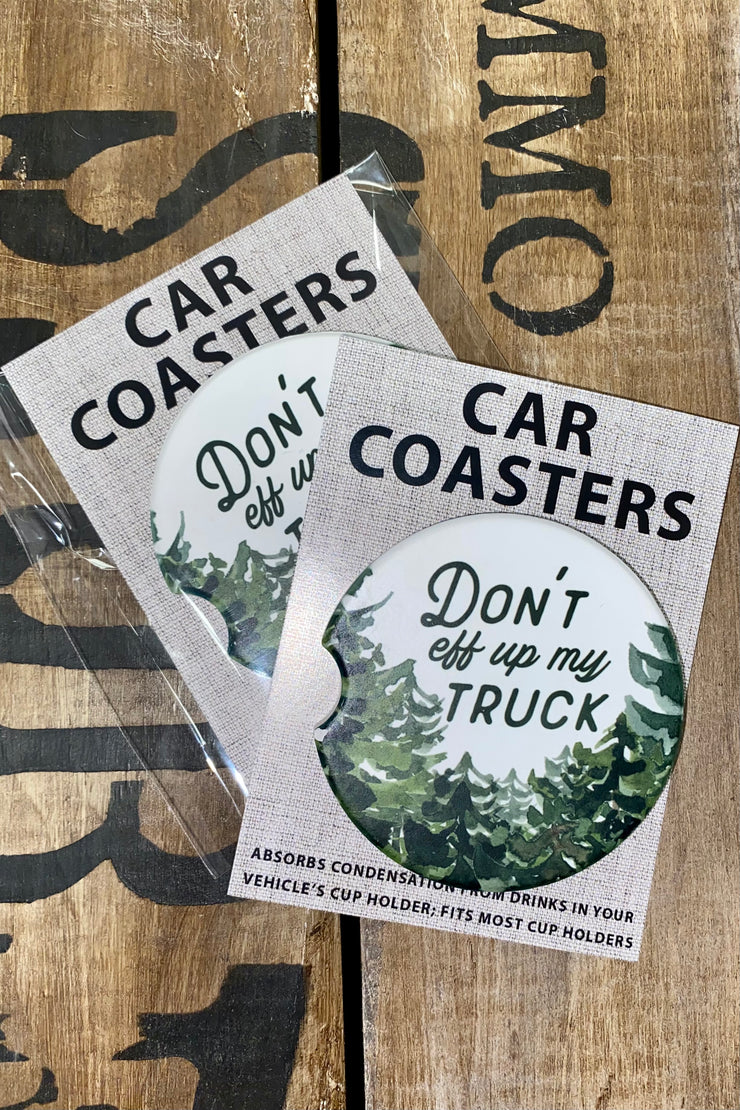 Don't Eff Up My Truck - Car Coaster
