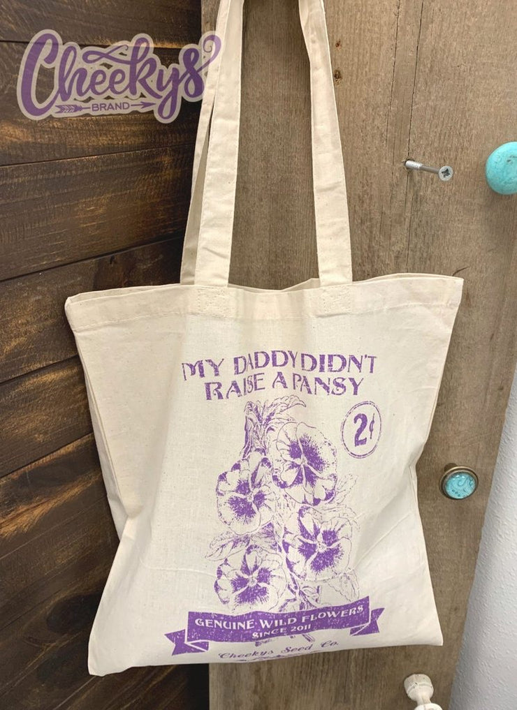 Canvas Tote - Daddy Didn't Raise a Pansy