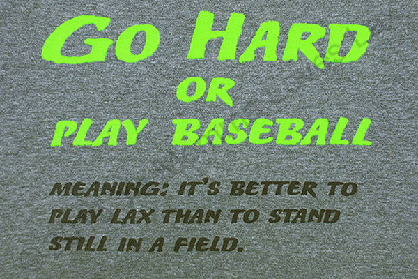 Go Hard or Play Baseball