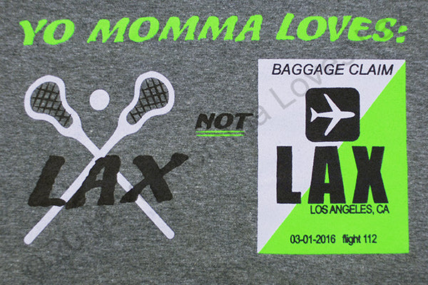 Yo Momma Loves LAX not LAX