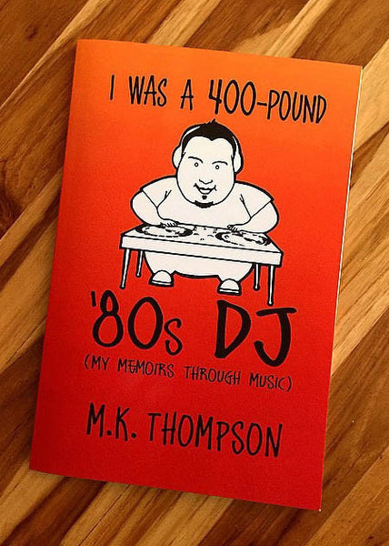 'I WAS A 400-POUND '80s DJ'