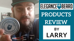 ELEGANCE BEARD PRODUCTS REVIEW BY LARRY