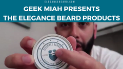 Youtuber Geek Miah Presents the Elegance Beard Products