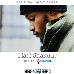Hadi Shakuur - CEO of Muzbnb - Let's Talk About Beards