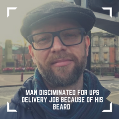 Man Discriminated & Rejected for UPS Delivery Job Because of His Beard