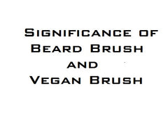 Significance of Beard Brush and Vegan Brush
