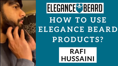 HOW TO USE ELEGANCE BEARD PRODUCTS? BY RAFI HUSSAINI