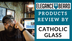 Elegance Beard Products Review by Catholic Glass