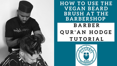 HOW TO USE THE VEGAN BEARD BRUSH AT THE BARBERSHOP | BARBER QUR'AN HODGE TUTORIAL