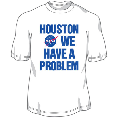 "White Preshrunk 100% Cotton T-Shirt with Screen Printed NASA Logo and ""Houston We Have a Problem"" Quote by Astronaut John (Jack) Swigert on Apollo 13 Moon Mission on April 14, 1970."