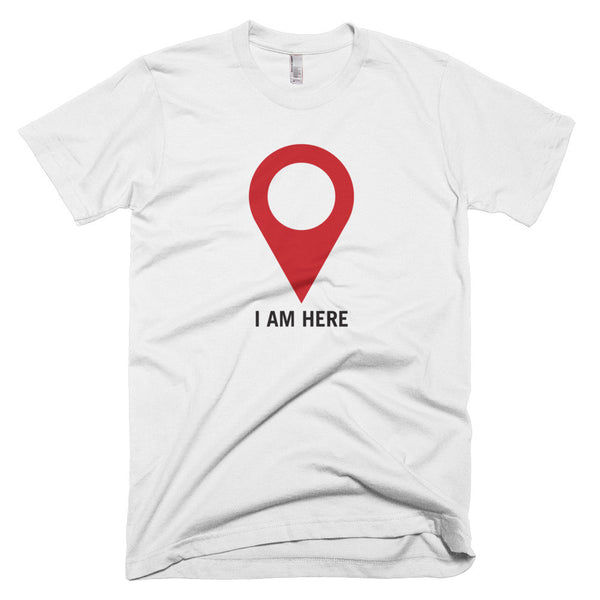 I AM HERE Short Sleeve Men's T-Shirt