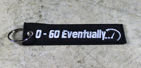 0-60 Eventually - Original MotoMinds Key Tag