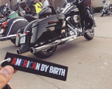 American by Birth, Biker by Choice - Original MotoMinds Key Tag