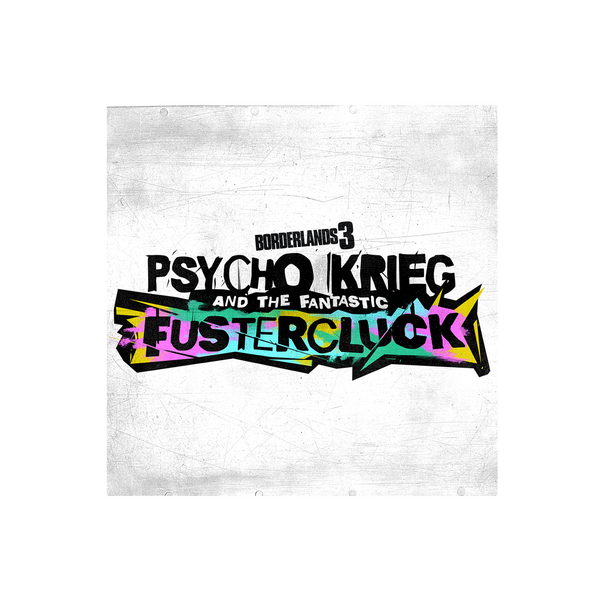 Borderlands 3: Psycho Krieg and the Fantastic Fustercluck (Original Soundtrack)