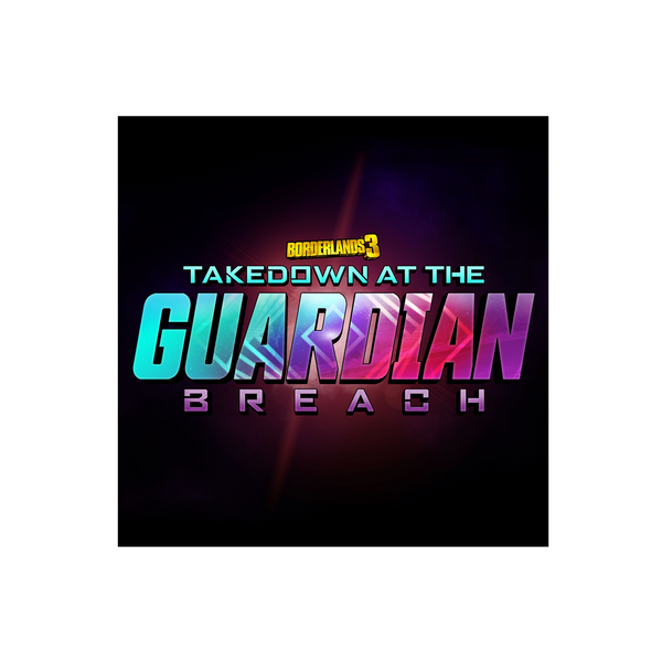 Borderlands 3: Takedown At The Guardian Breach (Original Soundtrack)