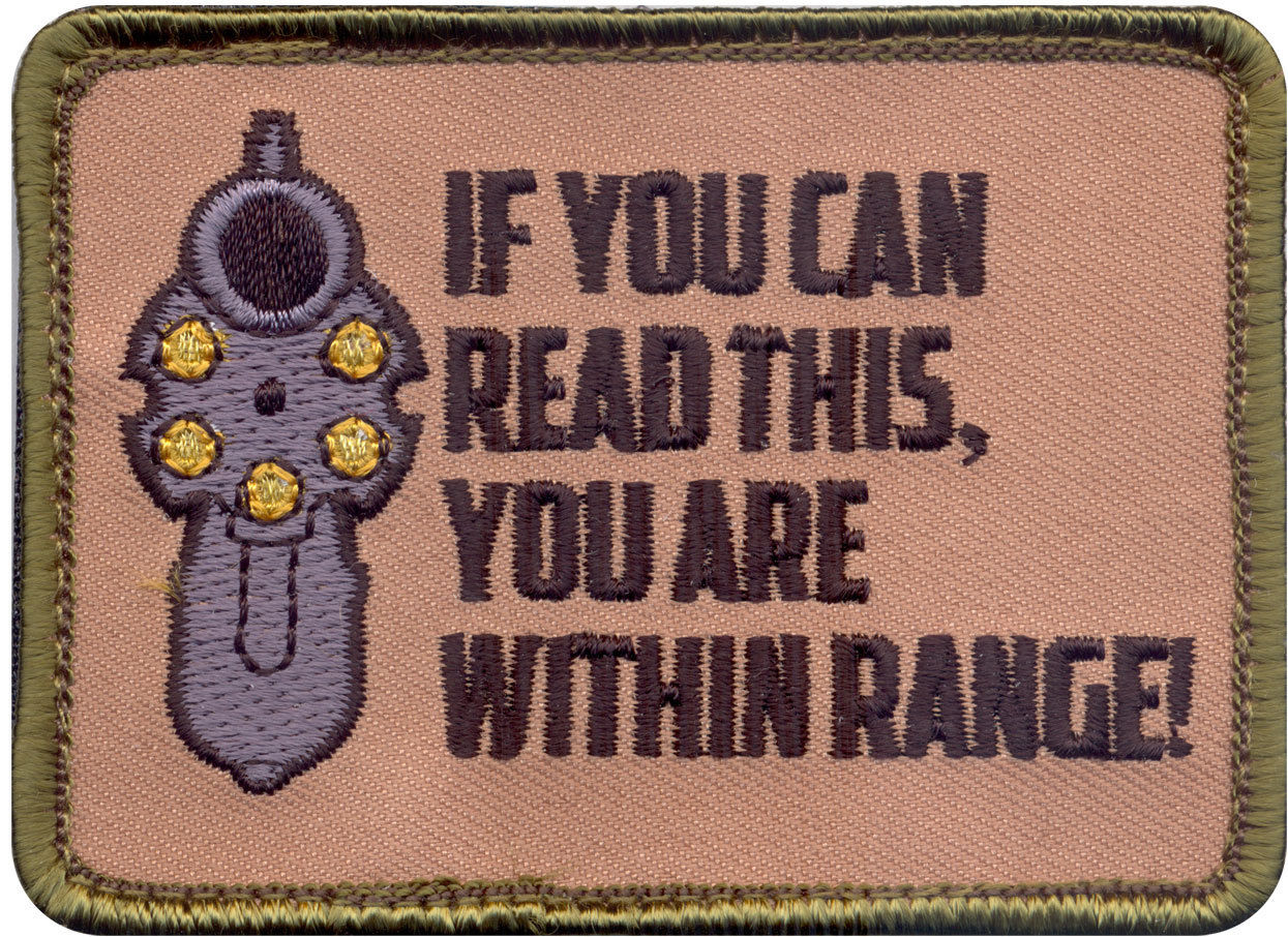 If You Can Read This You Are Within Range Embroidered Gun Patch 2.5