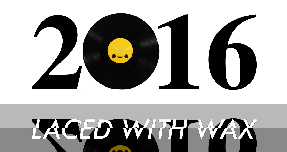 Laced With Wax Laced Records' 2016 release round-up