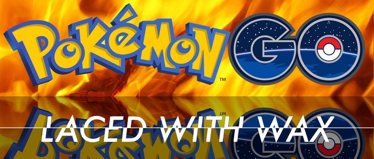 Laced With Wax If Pokémon GO had a hard rock and metal soundtrack…