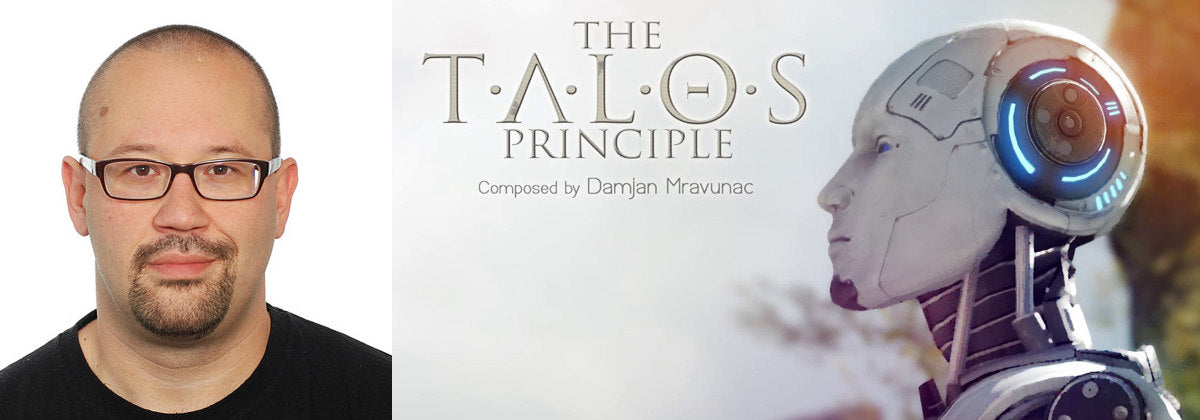 Damjan Mravunac, composer on The Talos Principle