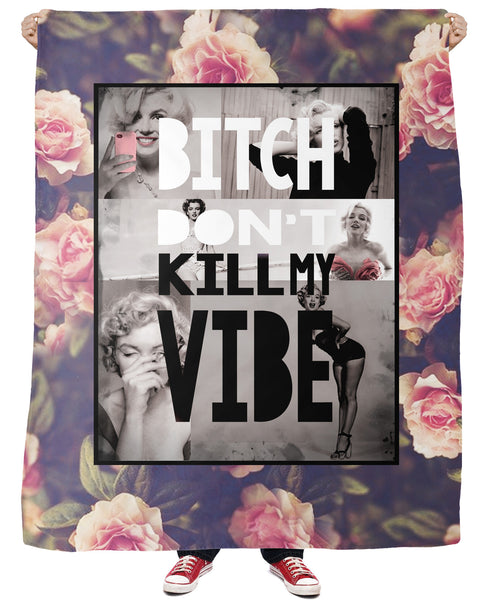 Bitch Don't Kill My Vibe Fleece Blanket