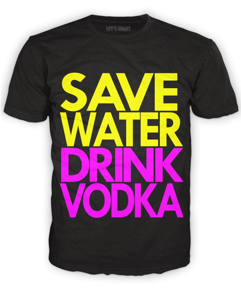 Save Water. Drink Vodka Tee T-Shirt