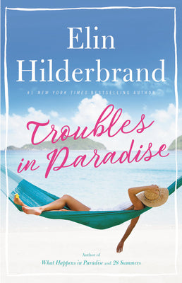 Troubles in Paradise by Elin Hilderbrand ~ Hardcover