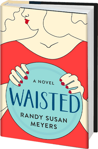 Waisted Hardcover by Randy Susan Meyers