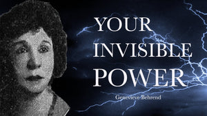Your Invisible Power - The Great Secret of Success by Genevieve Behrend