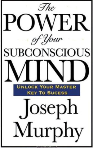 The Power of Your Subconcious Mind