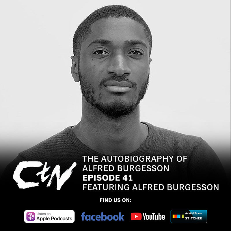 CTN Episode 41: The Autobiography of Alfred Burgesson ft. Alfred Burgesson