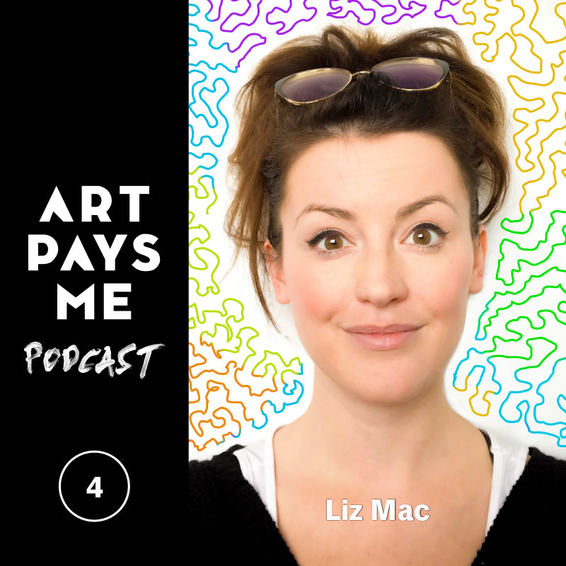 Liz Mac on the Art Pays Me Podcast