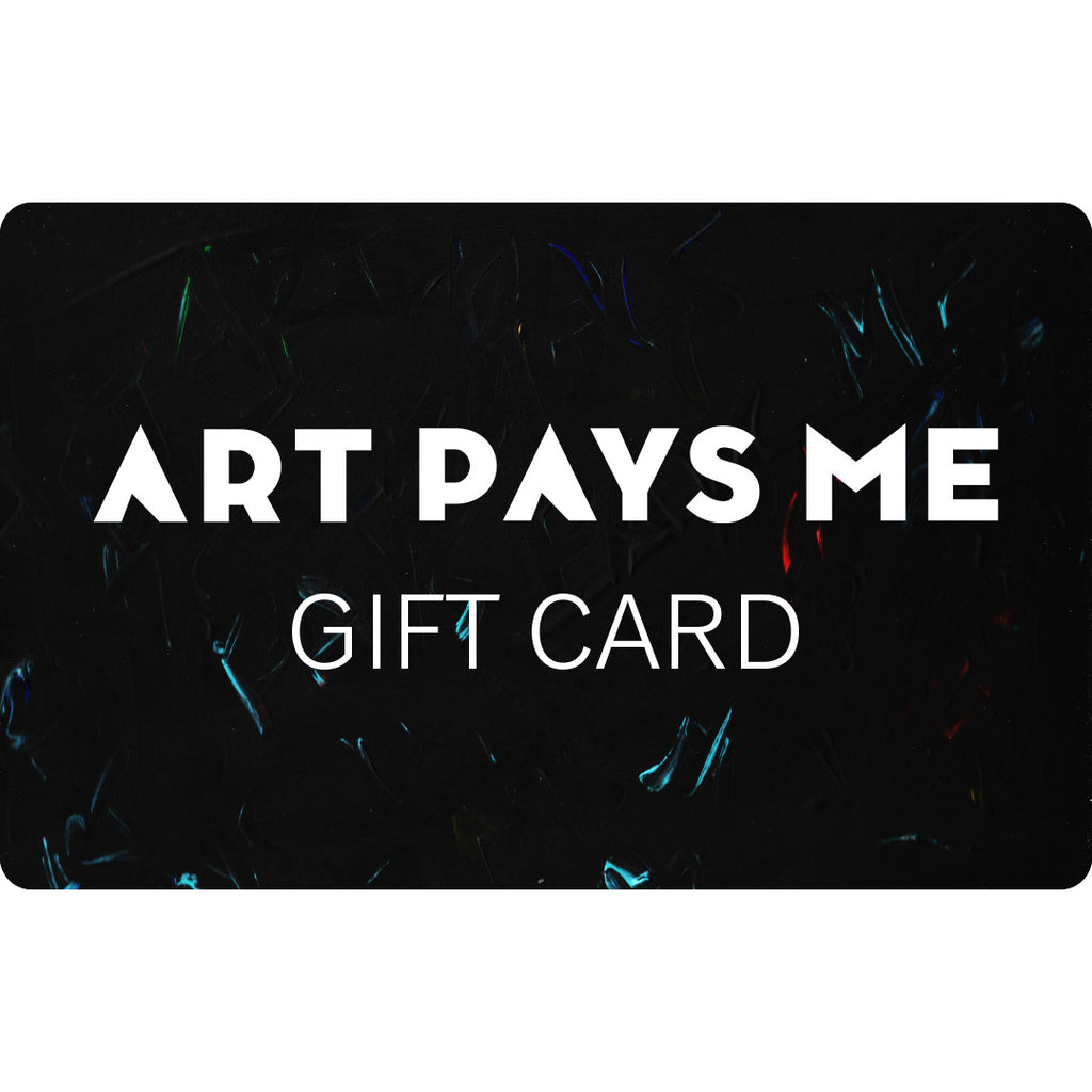Art Pays Me Gift Card