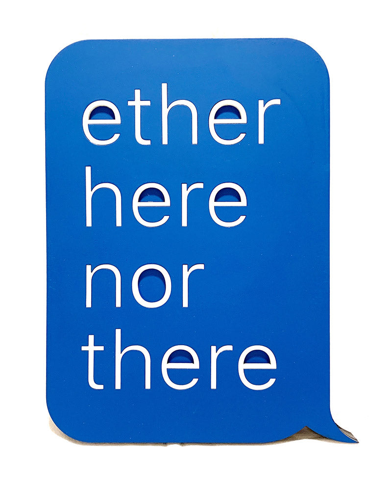 ether here nor there