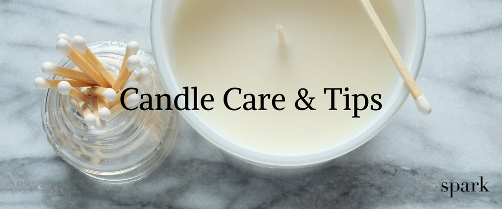 Spark Candles Care & Tips