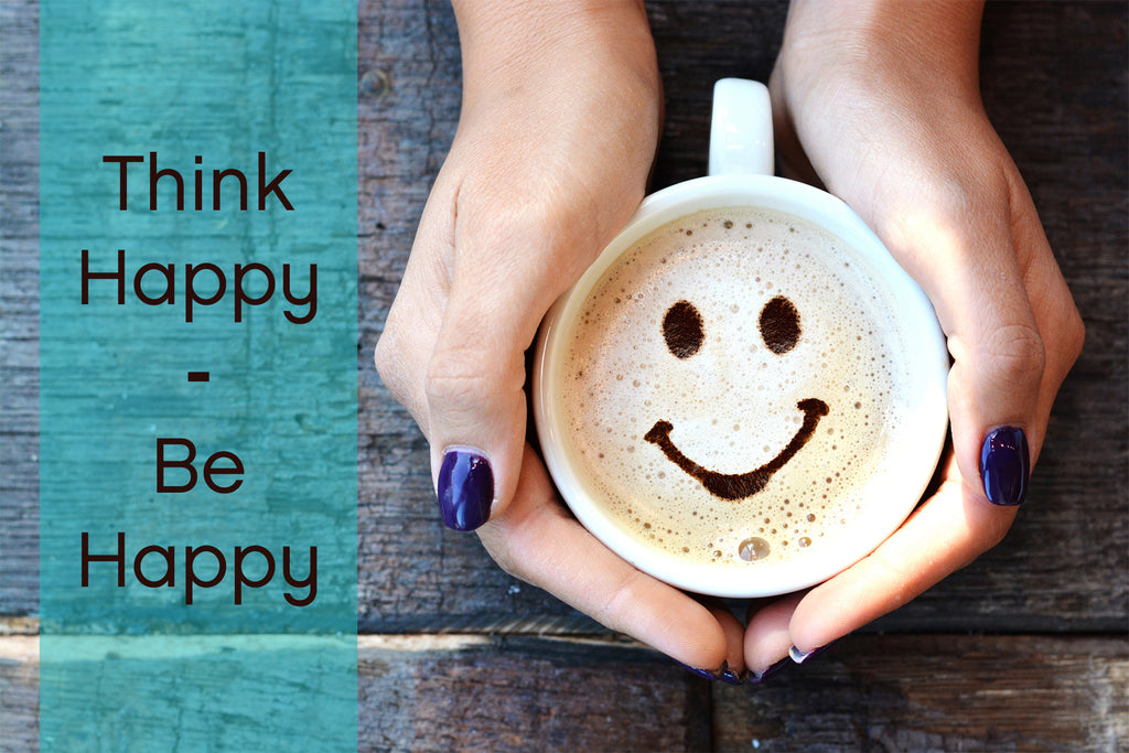 Think Happy - Be Happy