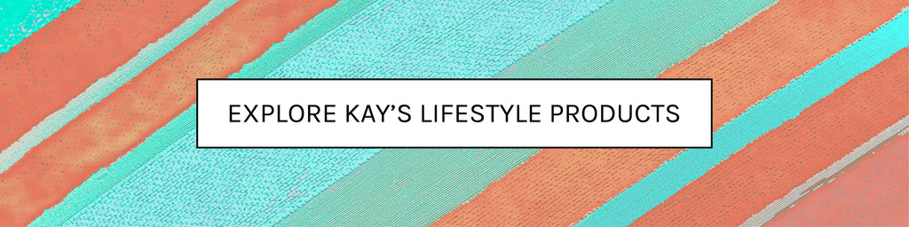 Explore Kay's Products