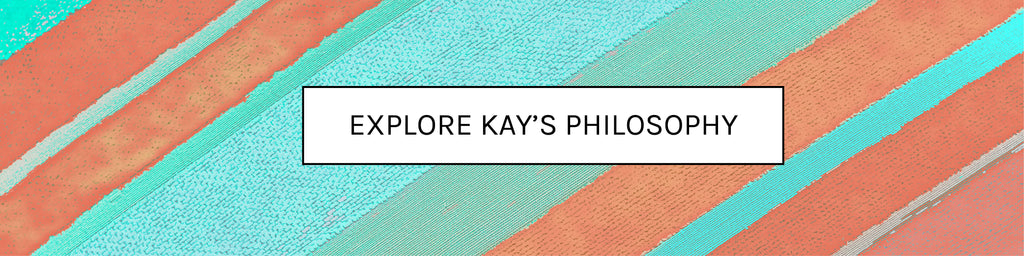 Explore Kay's Philosophy