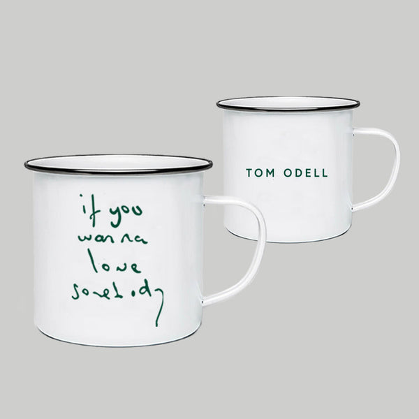 IF YOU WANNA LOVE SOMEBODY 10oz ENAMEL MUG