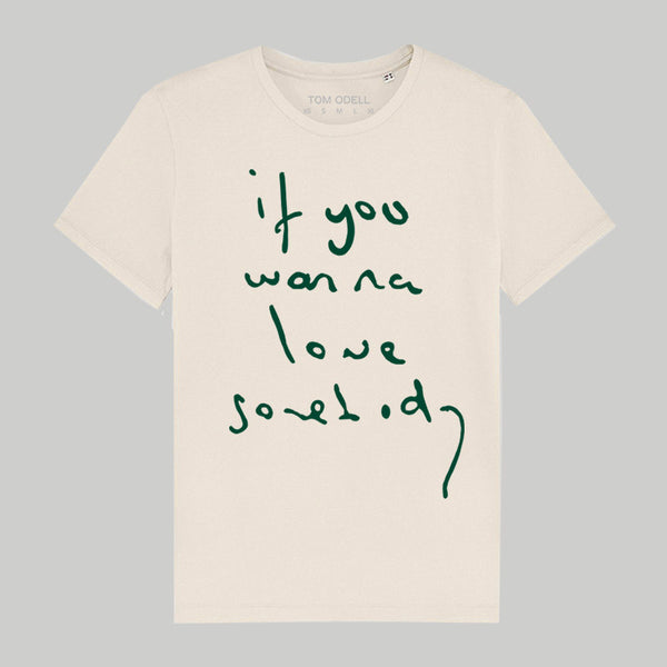 IF YOU WANNA LOVE SOMEBODY NATURAL T-SHIRT