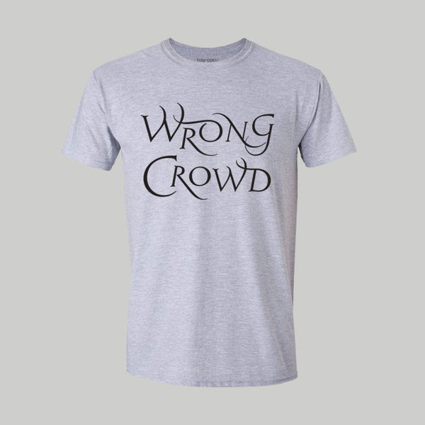 Wrong Crowd Grey T-Shirt