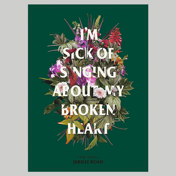 I'M SICK OF SINGING ABOUT MY BROKEN HEART POSTER