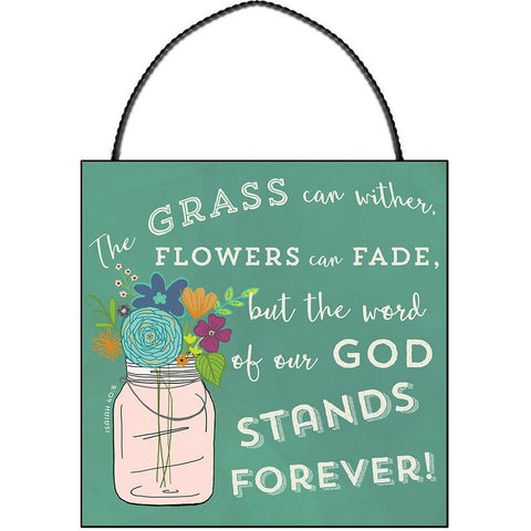 THE GRASS WITHERS MINI PLAQUE