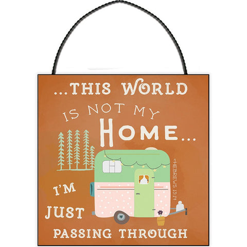 THIS WORLD IS NOT MY HOME MINI PLAQUE
