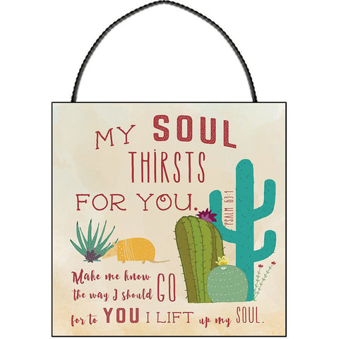 MY SOUL THIRSTS FOR YOU MINI PLAQUE