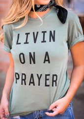 Livin On  Prayer Tee