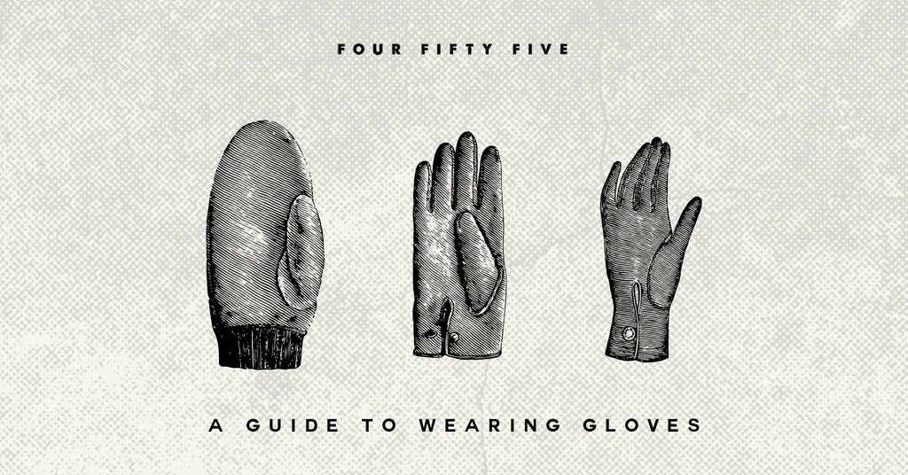 A Guide To Wearing Gloves