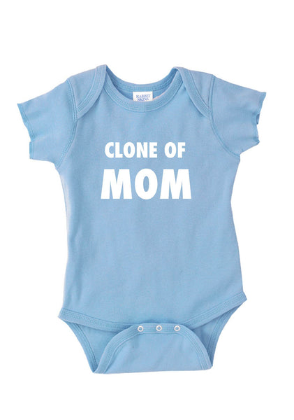 "Infant ""Clone of MOM"" Onesie"