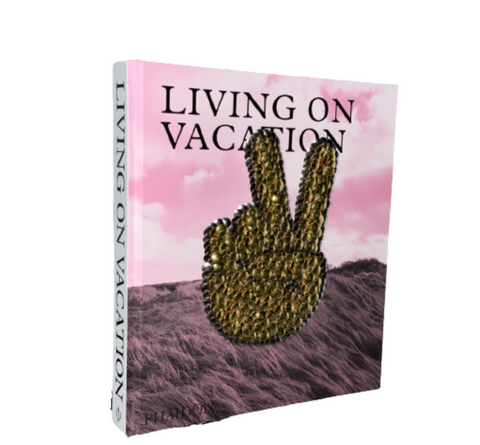 Phaidon: Living on Vacation