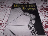 VINTAGE CROCHET BOOK HANDKERCHIEF EDGINGS AMERICAN THREAD CO PATTERN C 1948