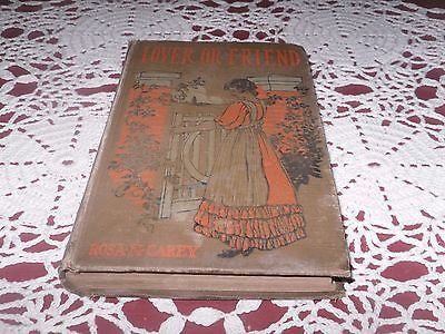 ANTIQUE ROMANCE BOOK LOVER OR FRIEND BY: ROSA NOUCHETTE CAREY 1ST ED 1890S - Back from the dead antiques